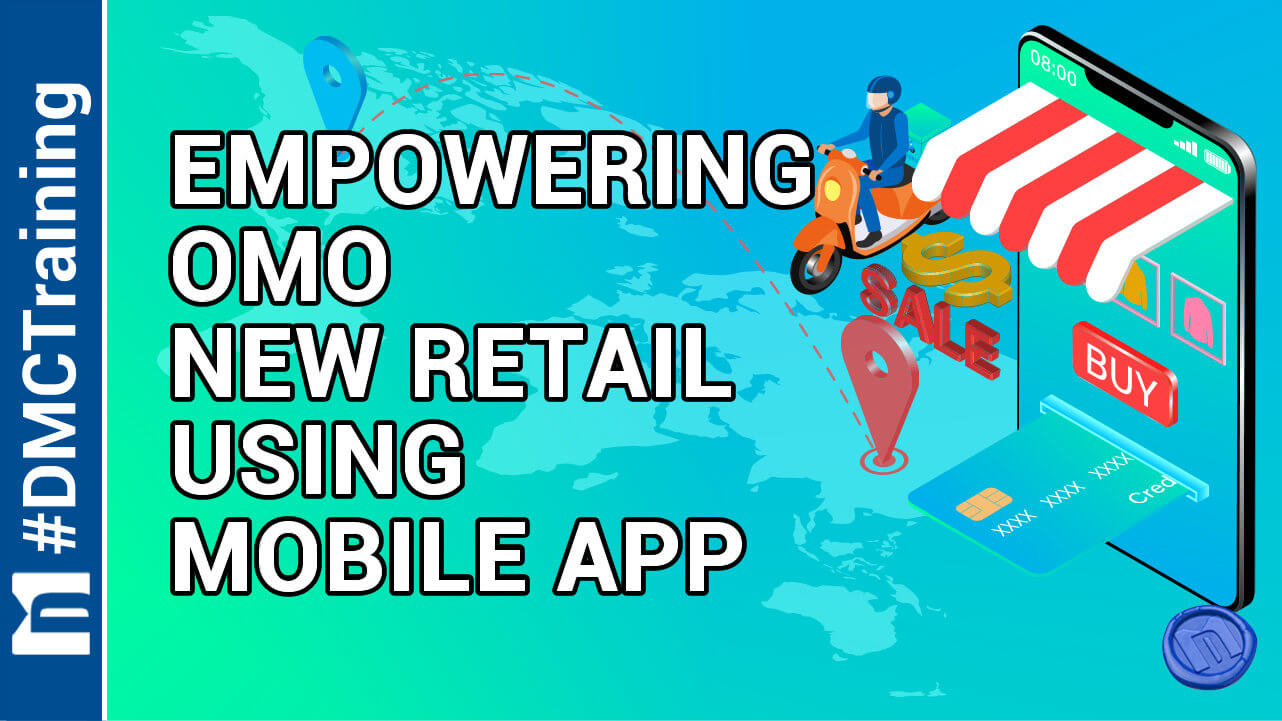 Empowering OMO New Retail using Mobile App